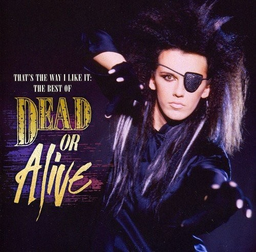 Dead Or Alive:That's The Way I Like It